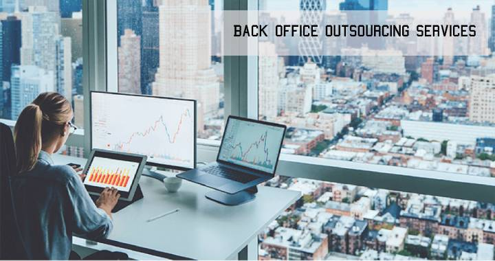 Give Attention to Back Office Outsourcing Services and Eradicate Mistakes | Back  Office Centers